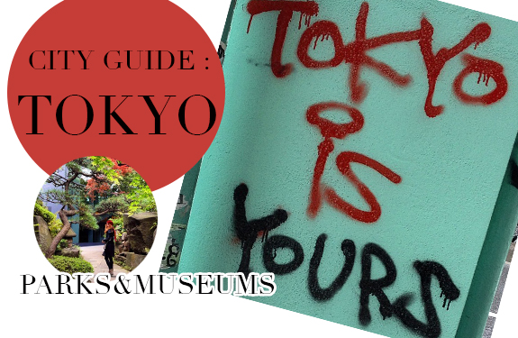 TGIF City Guide : Tokyo! Museums & Parks